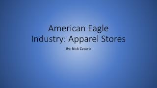 American Eagle Industry: Apparel Stores