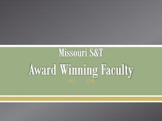 Missouri S&T  Award Winning Faculty