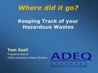 Where did it go?   Keeping Track of your Hazardous Wastes