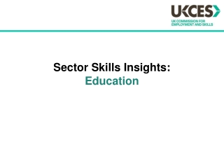 Sector Skills Insights: Education