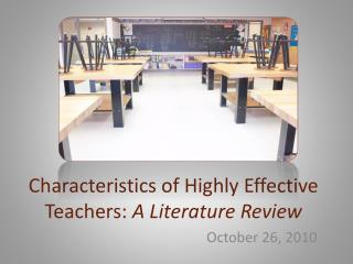 Characteristics of Highly Effective Teachers:  A Literature Review