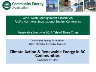 Air & Waste Management Association Pacific  Northwest  International Section Conference Renewable Energy in BC: A Tale