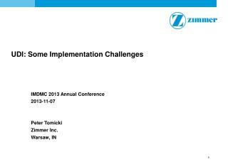 UDI: Some Implementation Challenges