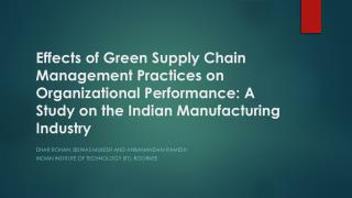 Effects  of Green Supply Chain Management Practices on Organizational Performance: A Study on the Indian Manufacturing