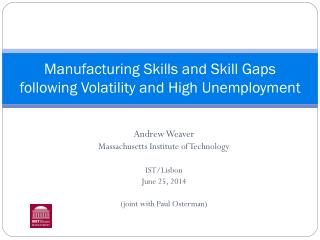 Manufacturing  Skills and Skill Gaps following Volatility and High Unemployment