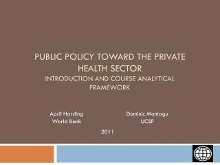 Public Policy toward the Private Health Sector Introduction and Course Analytical Framework