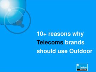 10+ reasons why  Telecoms brands should use Outdoor