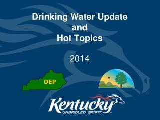 Drinking Water Update and  Hot Topics