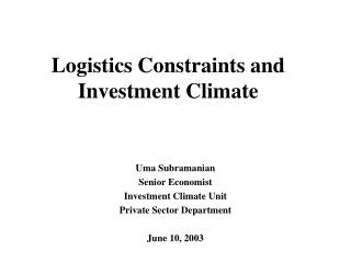 Logistics Constraints and Investment Climate