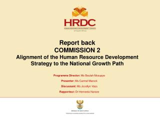 Report back COMMISSION 2 Alignment of the Human Resource Development Strategy to the National Growth Path