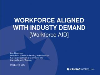 WORKFORCE ALIGNED WITH INDUSTY DEMAND [Workforce AID]