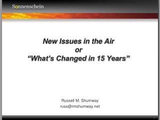 "New Issues in the Air or ""What's Changed in 15 Years"""