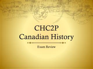 CHC2P  Canadian History