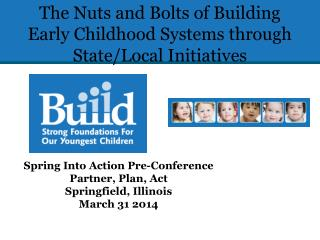 The Nuts and Bolts of Building Early Childhood Systems through State/Local Initiatives