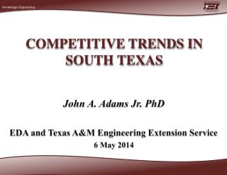 COMPETITIVE TRENDS IN  SOUTH TEXAS