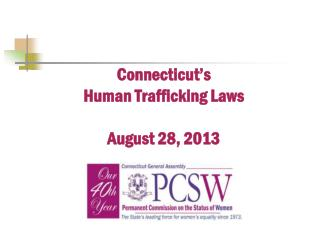 Connecticut's   Human Trafficking Laws August 28, 2013