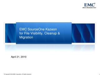 EMC SourceOne Kazeon for File Visibility, Cleanup & Migration