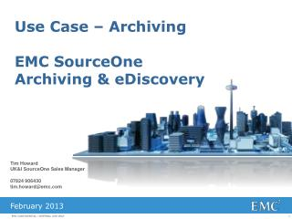 Use Case – Archiving EMC  SourceOne Archiving & eDiscovery