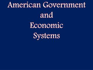 American Government  and  Economic  Systems