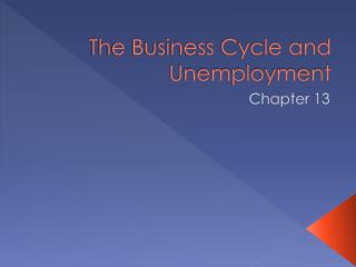 The Business Cycle and Unemployment