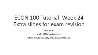 ECON 100 Tutorial: Week 24 Extra slides for exam revision