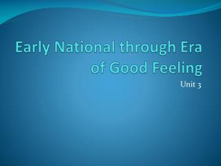 Early National through Era of Good Feeling