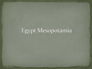 Egypt Mesopotamia