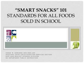 �SMART SNACKS� 101 Standards for All Foods Sold in School