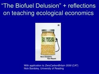 """The Biofuel Delusion"" + reflections on teaching ecological economics"