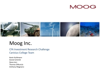 Moog Inc. CFA Investment Research Challenge Canisius College Team Kevin Kuhlmann Daniel Schmitt Steve Jerz Thomas DiNun