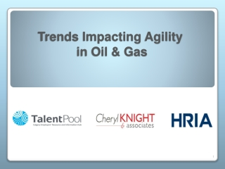 Trends Impacting Agility  in Oil & Gas