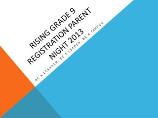 Rising Grade 9 Registration Parent Night 2013