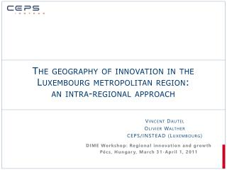The geography of innovation in the Luxembourg metropolitan region: an intra-regional approach