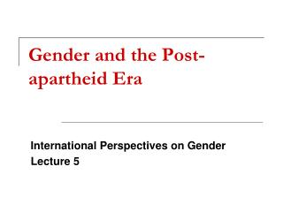 Gender and the Post-apartheid Era