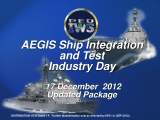 AEGIS Ship Integration and Test Industry Day 17 December  2012 Updated Package
