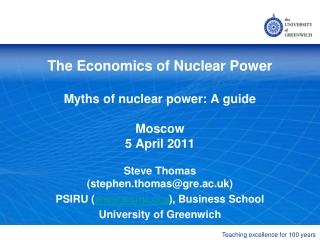 The Economics of Nuclear Power Myths of nuclear power: A guide Moscow 5 April 2011