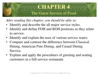 After reading this chapter, you should be able  to: Identify and describe the all major service styles.