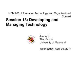 INFM 603: Information Technology and Organizational Context