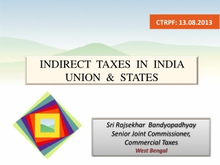 INDIRECT  TAXES  IN  INDIA   UNION  &  STATES