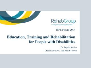 IEFE Forum 2014 Education, Training and Rehabilitation  for People with Disabilities