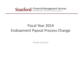 Fiscal Year 2014 Endowment Payout Process Change