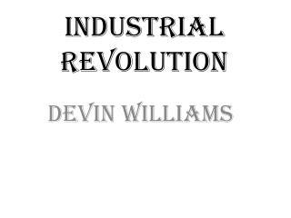 I ndustrial Revolution