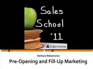 Pre-Opening and Fill-Up Marketing
