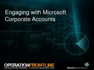 Engaging with Microsoft Corporate Accounts
