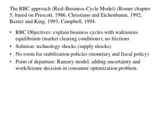 RBC Objectives: explain business cycles with walrasiens equilibrium (market clearing conditions), no frictions  Solutio