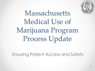 Massachusetts  Medical  Use of Marijuana Program Process Update