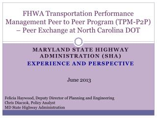 FHWA  Transportation  Performance Management Peer to Peer Program (TPM-P2P ) –  Peer  Exchange at North Carolina DOT