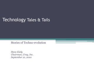 Technology  Tales & Tails