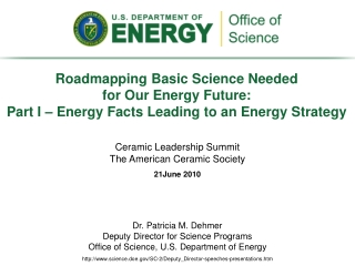 Roadmapping  Basic Science Needed  for Our Energy Future:   Part I – Energy Facts Leading to an Energy Strategy