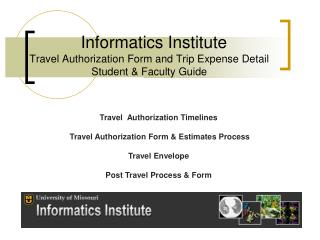 Informatics Institute Travel Authorization Form and Trip Expense Detail Student & Faculty Guide